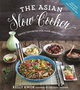 The Asian Slow Cooker : Exotic Favorites For Your Crockpot