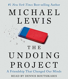 The Undoing Project [CD Book] : A Friendship That Changed Our Minds