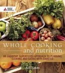 Whole cooking & nutrition : an everyday superfoods approach to planning, cooking, and eating with diabetes