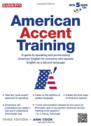 American accent training : a guide to speaking and pronouncing American English for everyone who speaks English as a second language