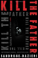 Kill the father : a novel