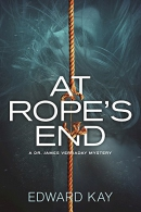 At rope's end : a Dr. James Verraday mystery