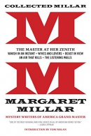 Collected Millar: The Master at Her Zenith: Vanish in an Instant; Wives and Lovers; Beast in View;