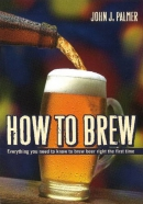 How to brew : ingredients, methods, recipes, and equipment for brewing beer at home