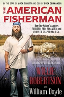 The American Fisherman: How Our Nation's Anglers Founded, Fed, Financed, and Forever Shaped the U.S