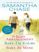 The Baby Arrangement / Baby, I; m Yours / Baby, Be Mine