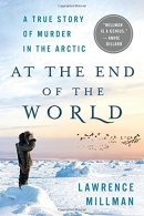 At the end of the world : a true story of murder in the Arctic