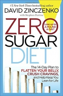 Zero sugar diet : the 14-day plan to flatten your belly, crush cravings, and help keep you lean for life
