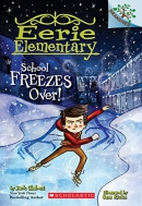 School Freezes Over!: A Branches Book