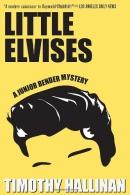 Little Elvises : a Junior Bender mystery