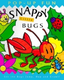 Snappy little bugs : see the bugs jump, hop and crawl!