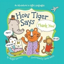 How tiger says thank you! : an adventure in eight languages