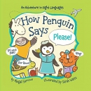 How penguin says please! : an adventure in eight languages