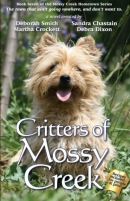 Critters of Mossy Creek : a collective novel
