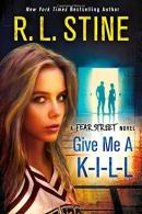 Give me a k-i-l-l : a Fear Street novel