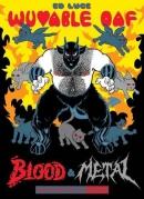 Wuvable Oaf. Blood & metal