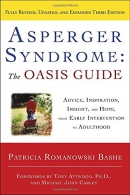 Asperger syndrome : the oasis guide: advice, inspiration, insight, and hope from early intervention to adulthood