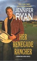 Her renegade rancher : a Montana men novel