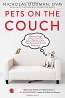 Pets on the couch : neurotic dogs, compulsive cats, anxious birds, and the new science of animal psychiatry
