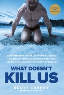 What doesn't kill us : how freezing water, extreme altitude, and environmental conditioning will renew our lost evolutionary strength