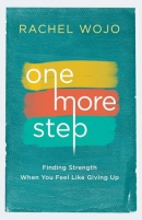 One more step : finding strength when you feel like giving up