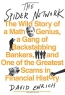 The Spider Network : The Wild Story Of A Math Genius, A Gang Of Backstabbing Bankers, And One Of The Greatest Scams In Financial History