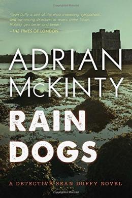 Rain Dogs : A Detective Sean Duffy Novel
