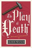 The play of death : a hangman daughter's tale