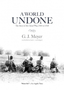 A world undone [CD book] : the story of the Great War, 1914 to 1918