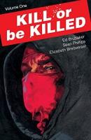 Kill or be killed. Book 1