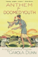 Anthem for doomed youth : a Daisy Dalrymple mystery