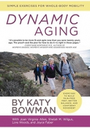 Dynamic aging : simple exercises for better whole-body mobility