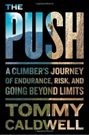 The push : a climber's journey of endurance, risk, and going beyond limits