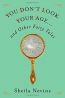 You Don't Look Your Age ... : And Other Fairy Tales