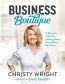 Business Boutique : A Woman's Guide For Making Money Doing What She Loves