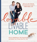 Lovable livable home : how to add beauty, get organized, and make your house work for you