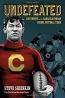 Undefeated : Jim Thorpe And The Carlisle Indian School Football Team
