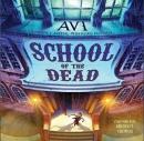 School of the dead [CD book]