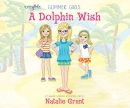 A dolphin wish [CD book]
