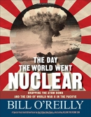 The day the world went nuclear : dropping the atom bomb and the end of World War II in the Pacific