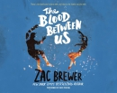 The blood between us [CD book]