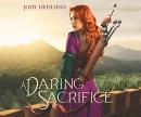 A daring sacrifice [CD book]