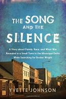 The Song and the Silence: A Story about Family, Race, and What Was Revealed in a Small Town in the