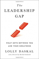 The leadership gap : what gets between you and your greatness