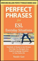Perfect phrases for ESL : everyday situations