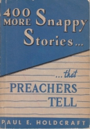 400 more snappy stories that preachers tell