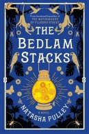 The Bedlam Stacks: The Astonishing Historical Fantasy from the International Bestselling Author of