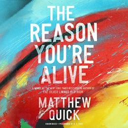 The Reason You're Alive [CD Book] : A Novel