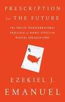 Prescription for the future : the twelve transformational practices of highly effective medical organizations