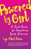Powered By Girl : A Field Guide For Supporting Youth Activists